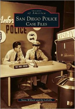San Diego Police, California: Case Files (Images of America Series)
