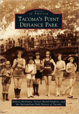 Tacoma's Point Defiance Park, Washington (Images of America Series)