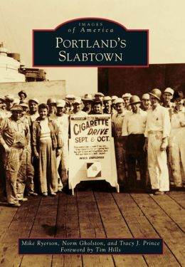 Portland's Slabtown, Oregon (Images of America Series)