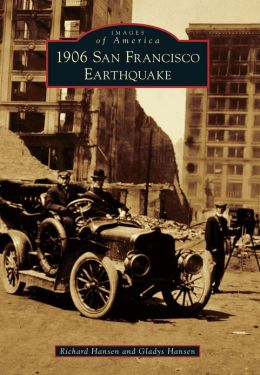 1906 San Francisco Earthquake, California (Images of America Series)