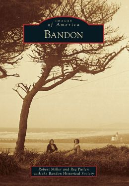 Bandon, Oregon (Images of America Series)