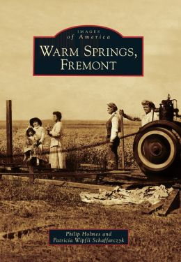 Warm Springs, Fremont, California (Images of America Series)