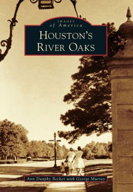 Houston's River Oaks, Texas (Images of America Series)