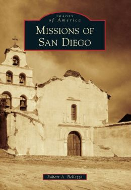 Missions of San Diego, California (Images of America Series)