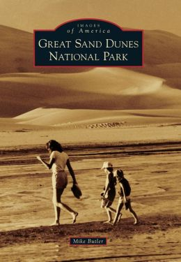 Great Sand Dunes National Park, Colorado (Images of America Series)