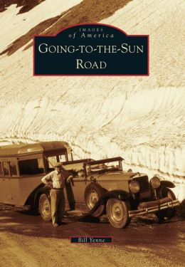 Going-to-the-Sun-Road, Montana (Images of America Series)