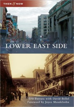 Lower East Side, New York (Then and Now Series)