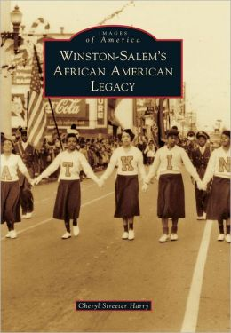 Winston-Salem's African American Legacy, North Carolina (Images of America Series)