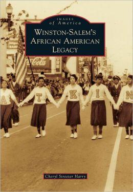 Winston-Salem's African American Legacy, North Carolina (Images of America Series)