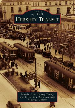 Hershey Transit, Pennsylvania (Images of Rail Series)