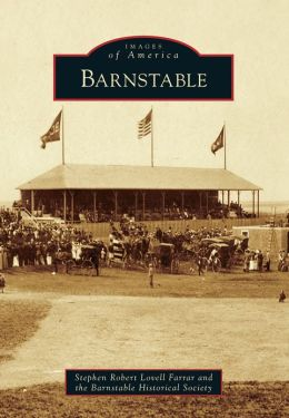 Barnstable, Massachusetts (Images of America Series)