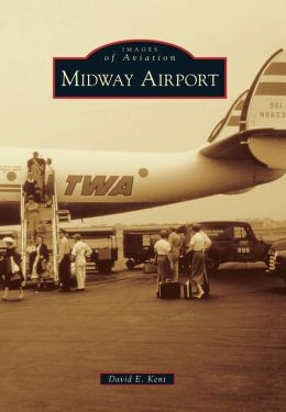 Midway Airport, Illinois (Images of Aviation Series)