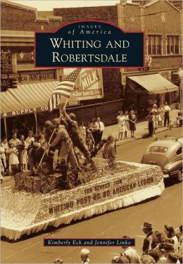 Whiting and Robertsdale, Indiana (Images of America Series)