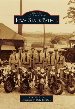 Iowa State Patrol (Images of America Series)
