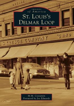 St. Louis's Delmar Loop, Missouri (Images of America Series)