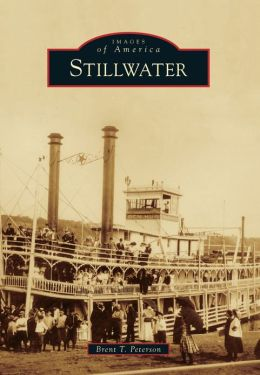 Stillwater, Minnesota (Images of America Series)