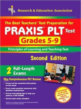 PRAXIS II: PLT Grades 5-9 (REA) - The Best Test Prep for the PLT Exam