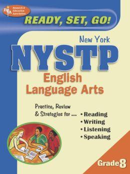 NY-NYSTP English Language Arts 8th Grade: Ready, Set, Go!