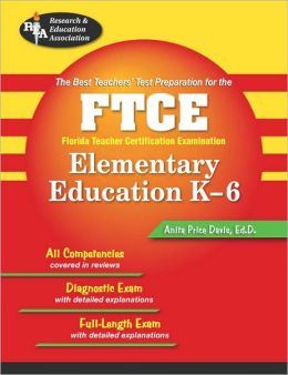 FTCE Elementary Education K-6 (REA) The Best Test Prep