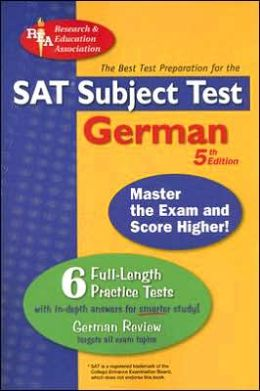 SAT Subject Test: German Reading - The Best Test Prep for the SAT II