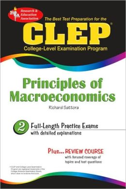 The Best Test P CLEP Principles of Macroeconomics (REA)--The Best Test Prep for