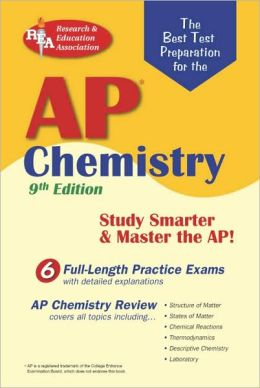 AP Chemistry (REA) - The Best Test Prep for the Advanced Placement Exam