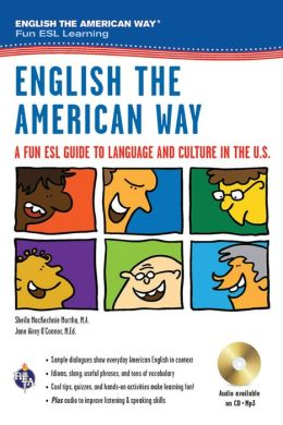English the American Way: A Fun ESL Guide to Language and Culture in the U.S. w/Audio CD