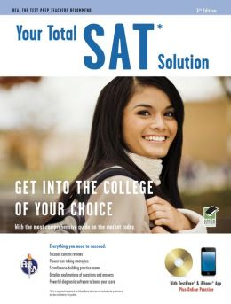 Your Total SAT Solution w/ CD-ROM 3rd Ed (REA)