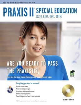 Praxis II Special Education (0353, 0354, 0543, 0545) W/CD