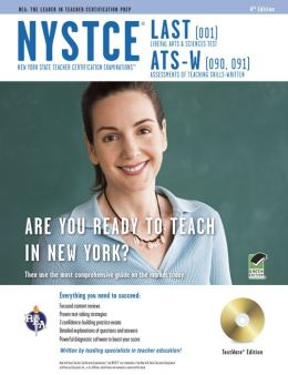 NYSTCE - New York State Teacher Certification Examinations: LAST/ATS-W, 4th Edition Plus Timed Exams on CD-ROM