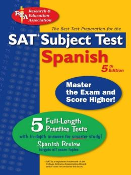 SAT Subject Test: Spanish: 5th Edition