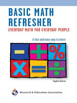Basic Math Refresher, 2nd Ed.: Everyday Math for Everyday People