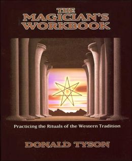 Magician's Workbook: Practicing the Rituals of the Western Tradition
