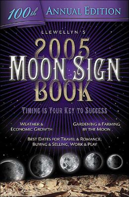 2005 Moon Sign Book: Timing is Your Key to Success