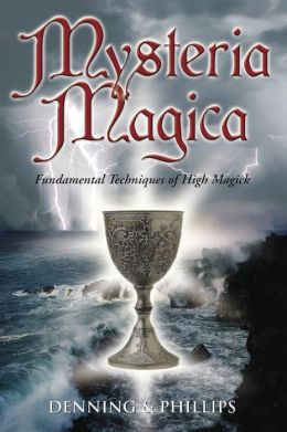 Mysteria Magica: Fundamental Techniques of High Magick