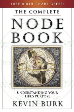 Complete Node Book: Understanding Your Life's Purpose