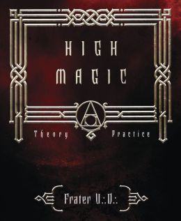 High Magic: Theory & Practice