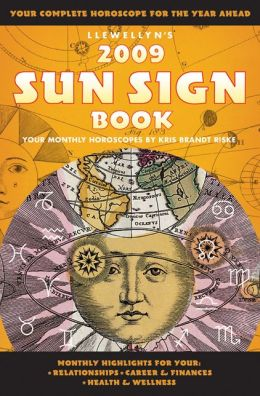 Llewellyn's 2009 Sun Sign Book: Your Complete Horoscope for the Year Ahead