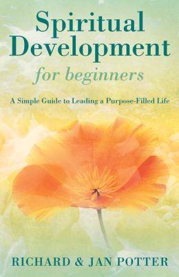 Spiritual Development for Beginners: A Simple Guide to Leading a Purpose-Filled Life
