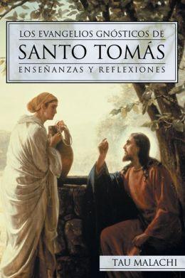 Los Evangelios Gn?sticos de Santo Tom?s: Ense?anzas y Reflexiones