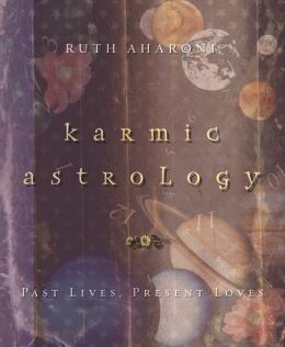 Karmic Astrology: Past Lives, Present Loves