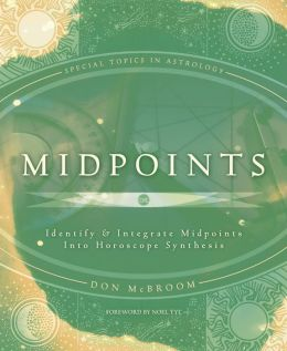 Midpoints: Identify & Integrate Midpoints Into Horoscope Synthesis