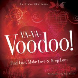 Va-Va-Voodoo: Find Love, Make Love & Keep Love