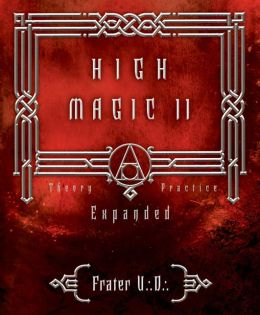 High Magic II: Expanded Theory and Practice