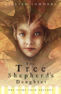 Tree Shepherd's Daughter (The Faire Folk Trilogy #1)