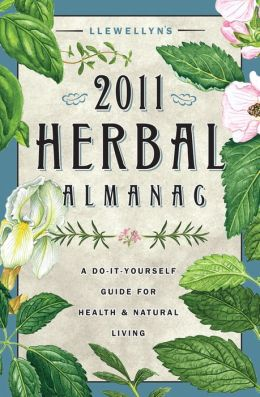 Llewellyn's Herbal Almanac: A Do-It-Yourself Guide for Health & Natural Living