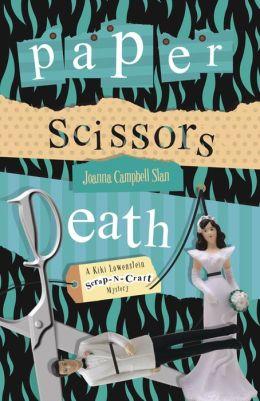 Paper, Scissors, Death (Kiki Lowenstein Scrap-N-Craft Series #1)