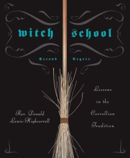 Witch School Second Degree: Lessons in the Correllian Tradition