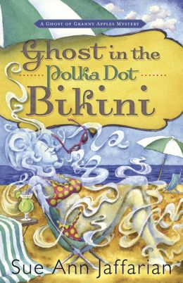 Ghost in the Polka Dot Bikini (Ghost of Granny Apples Series #2)