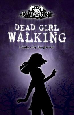 Dead Girl Walking (Dead Girl Series #1)